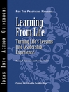 Learning from Life (eBook): Turning Life's Lessons into Leadership Experience