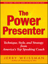 The Power Presenter (eBook): Technique, Style, and Strategy from America's Top Speaking Coach