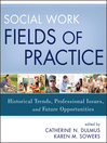 Social Work Fields of Practice (eBook): Historical Trends, Professional Issues, and Future Opportunities