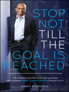 Stop Not Till the Goal is Reached (eBook): The 10 Principles for Fearless Success That Inspired Maha Sinnathamby to Build a City