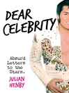 Dear Celebrity (eBook): Absurd Letters to the Stars