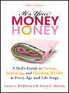 It's Your Money, Honey (eBook): A Girl's Guide to Saving, Investing, and Building Wealth at Every Age and Life Stage