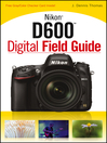 Nikon D600 Digital Field Guide (eBook)