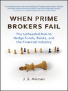 When Prime Brokers Fail (eBook): The Unheeded Risk to Hedge Funds, Banks, and the Financial Industry