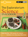 The Exploratorium Science Snackbook (eBook): Cook Up Over 100 Hands-On Science Exhibits from Everyday Materials