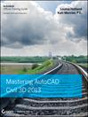 Mastering AutoCAD Civil 3D 2013 (eBook)