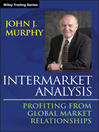 Intermarket Analysis (eBook): Profiting from Global Market Relationships