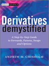 Derivatives Demystified (eBook): A Step-by-Step Guide to Forwards, Futures, Swaps and Options