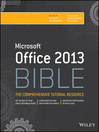 Office 2013 Bible (eBook): The Comprehensive Tutorial Resource