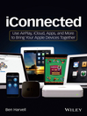 iConnected (eBook): Use AirPlay, iCloud, Apps, and More to Bring Your Apple Devices Together