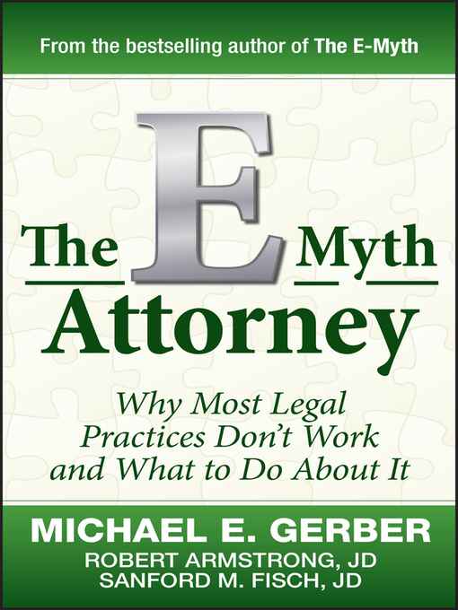 The E-Myth Attorney (eBook): Why Most Legal Practices Don't Work and What to Do About It
