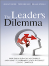 The Leader's Dilemma (eBook): How to Build an Empowered and Adaptive Organization Without Losing Control