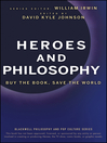 Heroes and Philosophy (eBook): Buy the Book, Save the World