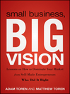 Small Business, Big Vision (eBook): Lessons on How to Dominate Your Market from Self-Made Entrepreneurs Who Did it Right