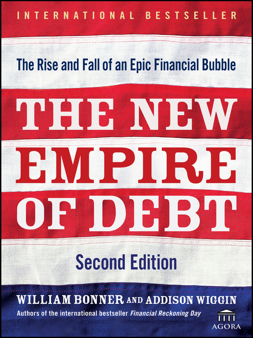 The New Empire of Debt (eBook): The Rise and Fall of an Epic Financial Bubble