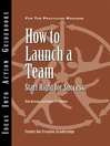 How to Launch a Team (eBook): Start Right for Success