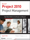 Project 2010 Project Management (eBook): Real World Skills for Certification and Beyond (Exam 70-178)