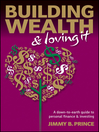 Building Wealth and Loving It (eBook): A Down-to-Earth Guide to Personal Finance and Investing