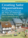 Creating Safer Organisations (eBook): Practical Steps to  Prevent the Abuse of Children by Those Working With Them