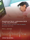 Paediatric Advanced Life Support (eBook): A Practical Guide for Nurses