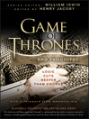 Game of Thrones and Philosophy (eBook): Logic Cuts Deeper Than Swords