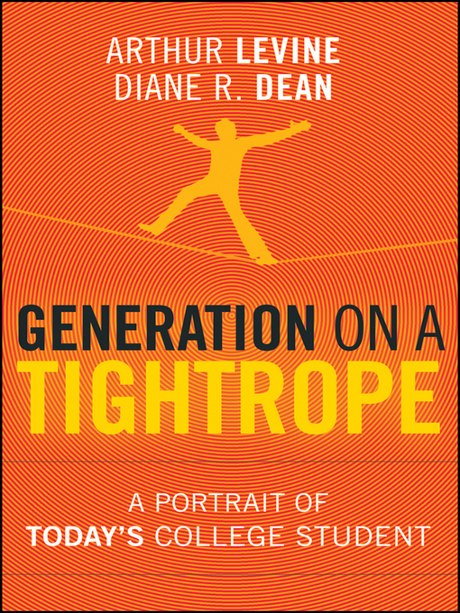 Generation on a Tightrope (eBook): A Portrait of Today's College Student
