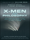 X-Men and Philosophy (eBook): Astonishing Insight and Uncanny Argument in the Mutant X-Verse