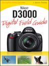 Nikon D3000 Digital Field Guide (eBook)
