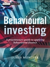 Behavioural Investing (eBook): A Practitioners Guide to Applying Behavioural Finance