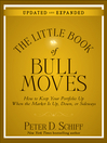 The Little Book of Bull Moves, Updated and Expanded (eBook): How to Keep Your Portfolio Up When the Market Is Up, Down, or Sideways
