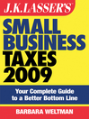 JK Lasser's Small Business Taxes 2009 (eBook): Your Complete Guide to a Better Bottom Line