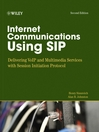 Internet Communications Using SIP (eBook): Delivering VoIP and Multimedia Services with Session Initiation Protocol