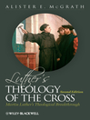 Luther's Theology of the Cross (eBook): Martin Luther's Theological Breakthrough