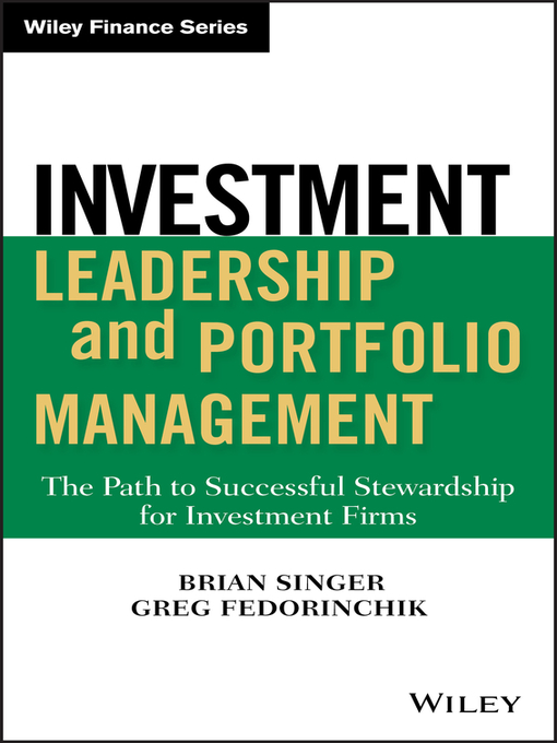 Investment Leadership and Portfolio Management (eBook): The Path to Successful Stewardship for Investment Firms