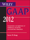 Wiley GAAP 2012 (eBook): Interpretation and Application of Generally Accepted Accounting Principles