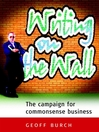 Writing on the Wall (eBook): The Campaign for Commonsense Business