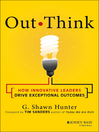 Out Think (eBook): How Innovative Leaders Drive Exceptional Outcomes