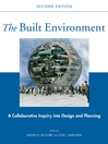 The Built Environment (eBook): A Collaborative Inquiry Into Design and Planning