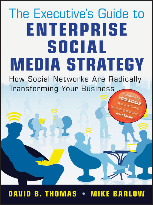 The Executive's Guide to Enterprise Social Media Strategy (eBook): How Social Networks Are Radically Transforming Your Business