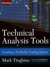 Technical Analysis Tools (eBook): Creating a Profitable Trading System