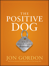 The Positive Dog (eBook): A Story About the Power of Positivity