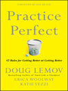 Practice Perfect (eBook): 42 Rules for Getting Better at Getting Better