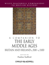 A Companion to the Early Middle Ages (eBook): Britain and Ireland c.500-1100