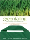 Greentailing and Other Revolutions in Retail (eBook): Hot Ideas That Are Grabbing Customers' Attention and Raising Profits
