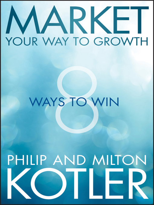 Market Your Way to Growth (eBook): 8 Ways to Win
