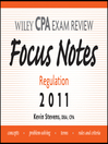 Wiley CPA Examination Review Focus Notes (eBook): Regulation 2011