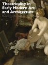 Theatricality in Early Modern Art and Architecture (eBook)