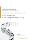 The Wiley-Blackwell Handbook of the Psychology of Coaching and Mentoring (eBook)