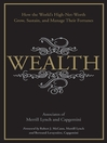 Wealth (eBook): How the World's High-Net-Worth Grow, Sustain, and Manage Their Fortunes