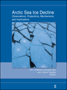 Arctic Sea Ice Decline (eBook): Observations, Projections, Mechanisms, and Implications